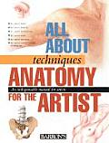 All About Techniques: Anatomy for the Artist (03 Edition)