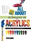All about Techniques in Acrylics: An Indispensable Manual for Artists