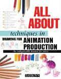 All About Techniques in Drawing for Animation Production (06 Edition)