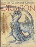 How To Raise & Keep A Dragon