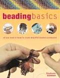 Beading Basics All You Need to Know to Create Beautiful Beaded Accessories