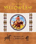 Story of Yellow Leaf Journal of a Sioux Girl