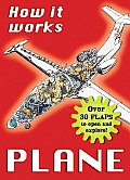 How It Works: Plane: Over 30 Flaps to Open and Explore! (How It Works Books)