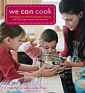 We Can Cook Easy & Fun Recipes for Cooking with Your Kids
