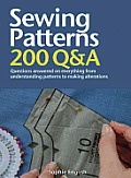 Sewing Patterns: Questions Answered on Everything from Understanding Patterns to Making Alterations (200 Q&A) Cover