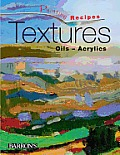 Textures: Oils-Acrylics (Painting Recipes)