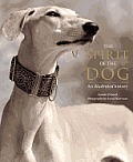 Spirit of the Dog An Illustrated History