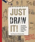Just Draw It The Dynamic Drawing Course for Anyone with a Pencil & Paper