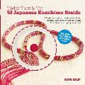 Twist, Turn & Tie: 50 Japanese Kumihimo Braids [With CDROM]