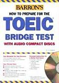 Barron's How to Prepare for the TOEIC Bridge Test: Test of English for International Communication with CD (Audio) (Barron's How to Prepare for the TOEIC Test)