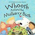Whoosh Around The Mulberry Bush