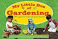 My Little Box of Gardening: Startup Kit for Kids with Green Thumbs [With Sticker(s) and Gloves, Towel, Plant Labels, Magic Beans, Pots and Pencil and