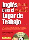 Ingles Para el Lugar de Trabajo: English For The Workplace [With 2 CDs]