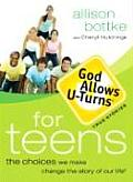 God Allows U-Turns for Teens: The Choices We Make Change the Story of Our Life (God Allows U-Turns)