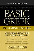 Basic Greek in 30 Minutes a Day: New Testament Greek Workbook for Laymen