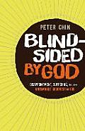 Blindsided by God Disappointment Suffering & the Untamable Goodness of God