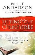 Setting Your Church Free: A Biblical Plan for Corporate Conflict Resolution