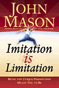 Imitation Is Limitation: Being the Unique Person God Meant You to Be