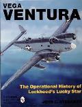 Vega Ventura: The Operational Story of Lock-Heed's Lucky Star