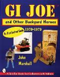 GI Joe & Other Backyard Heroes An Unauthorized Guide