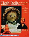 Cloth dolls from ancient to modern :a collector's guide