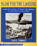 Blow for the Landing A Hundred Years of Steam Navigation on the Waters of the West