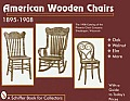 American Wooden Chairs 1895 1908