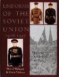 Uniforms Of The Soviet Union 1918 1945