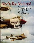 Vees for Victory The Story of the Allison V 1710 Aircraft Engine 1929 1948