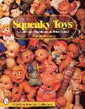 Squeaky Toys: A Collector's Handbook & Price Guide