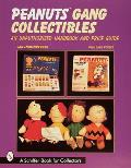 Peanuts(r) Gang Collectibles: An Unauthorized Handbook and Price Guide