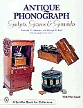 Antique Phonograph: Gadgets, Gizmos & Gimmicks