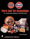 More Gulf Oil Collectibles: An Unauthorized Handbook and Price Guide