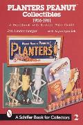 Planters Peanut(tm) Collectibles, 1906-1961: A Handbook with Revised Price Guide