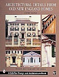 Architectural Details from Old New England Homes (Schiffer Book for Woodcarvers) Cover