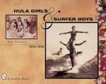 Hula Girls & Surfer Boys, 1870-1940