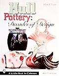 Hull Pottery: Decades of Design (Schiffer Book for Collectors)