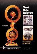Direct Metal Sculpture (Schiffer Book for Woodworkers)