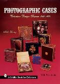 Photographic Cases: Victorian Design Sources, 1840-1870 (Schiffer Military History)