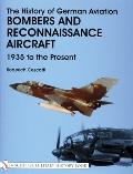 History of German Aviation Bombers & Reconnaissance Aircraft 1939 to the Present