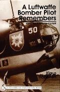 A Luftwaffe Bomber Pilot Remembers: World War Two From The Cockpit (Schiffer Military History) by Klaus Haberlen