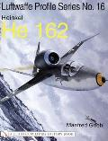 The Luftwaffe Profile Series No.16 Heinkel He 162