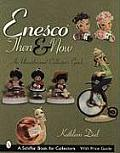Enesco Then and Now: An Unauthorized Collector's Guide