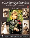 Victorian & Edwardian Fashions for Women