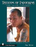 Tattoos of Indochina Magic Devotion & Protection