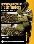 American Airborne Pathfinders In Ww II