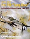Focke-Wulf FW 190 Long Nose: An Illustrated History of the FW 190 D Series