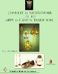 Jewelry & Metalwork In The Arts & Crafts
