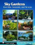 Sky Gardens: Rooftops, Balconies, and Terraces (Large Print)