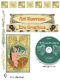 Art Nouveau Era Graphics: Ornamental Figures, Flowers, Emblemas, Landscapes, & Animals [With DVD ROM]